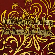 Robbie Moroder feat. Oriol Farre feat. Kato Gimenez & Luis Vazquez