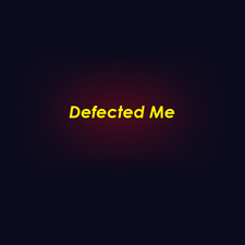 Defected Me