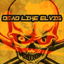 Dead Like Elvis