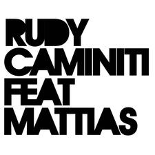 Rudy Caminiti Feat. Mattias
