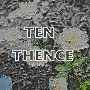 Ten Thence