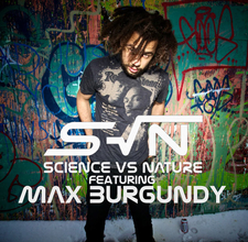 Science Vs Nature Featuring Max Burgundy