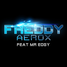 Freddy Aerox Feat. Mr Edgy