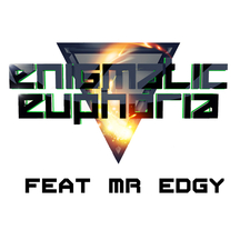 Enigmatic Euphoria Feat. Mr Edgy
