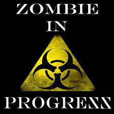 Zombie in Progress