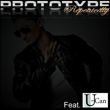 Prototype Repeatedly Ft. U-Can