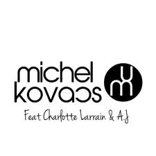 Michel Kovacs Feat. Charlotte Larrain & A.J