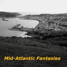 Mid-Atlantic Fantasies