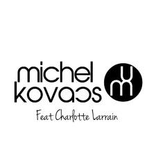 Michel Kovacs Feat. Charlotte Larrain