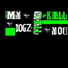 My Dogz Will Kill You
