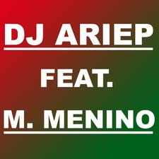 DJ Ariep feat. M Menino