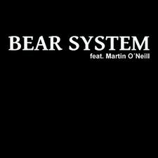 Bear System feat. Martin O'Neill