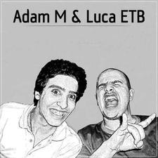 Adam M & Luca ETB