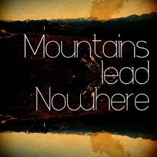 Mountains lead Nowhere