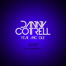 Danny Cotrell feat. MC Ole