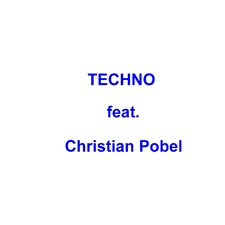 Mr. Techno feat Christian Pobel