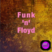 Funk 'n' Floyd feat. Yellow Spot