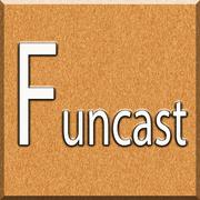 Funcast