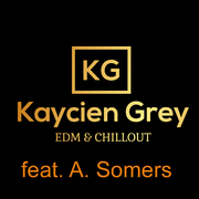 Kaycien Grey feat. A. Somers