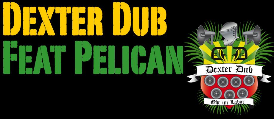 Dexter Dub feat. Pelican