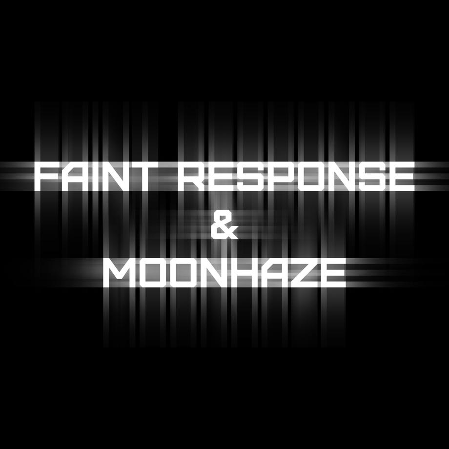 Faint Response & Moonhaze