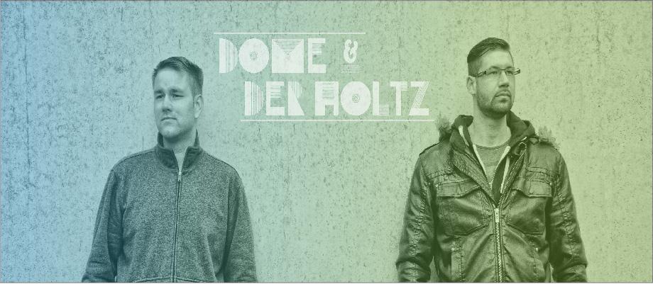 Dome & Der Holtz