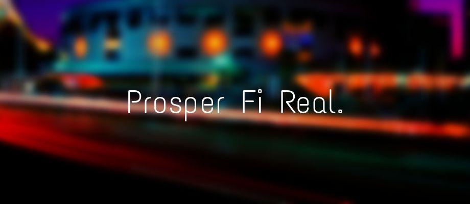 Prosper Fi Real