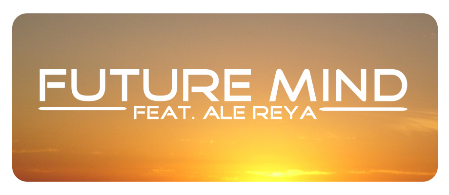 Future Mind feat. Ale Reya