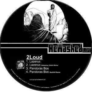 2Loud - Lazerus  (Rewashed Ldt)