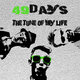 49 Days The Tune of My Life