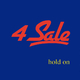 4 Sale Hold on