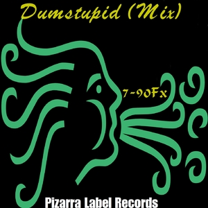7-90Fx - Dumstupid (Pizarra Label Records)