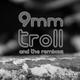 9mm Troll
