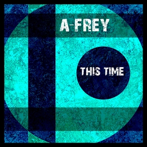 A-Frey - This Time (MT Musik)