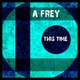 A-Frey - This Time