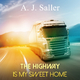 A. J. Saller - The Highway Is My Sweet Home