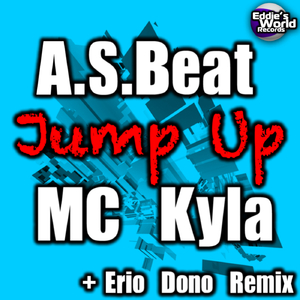 A.S. Beat Feat. Mc Kyla - Jump Up (Eddie's World Records)