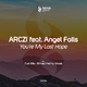 ARCZI feat. Angel Falls - You're My Last Hope