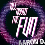 All about the fun by Aaron D mp3 download