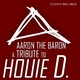 Aaron the Baron A Tribute to Houie D.