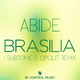 Abide Brasilia (Remixes)