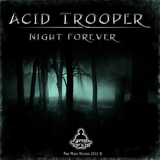 Night Forever by Acid Trooper mp3 download