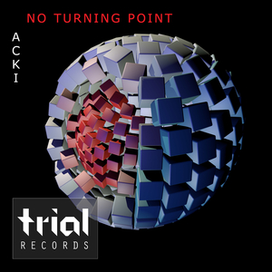 Acki - No Turning Point (Trial Records)