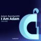 Adam Bandwidth I Am Adam (2014 Edit)