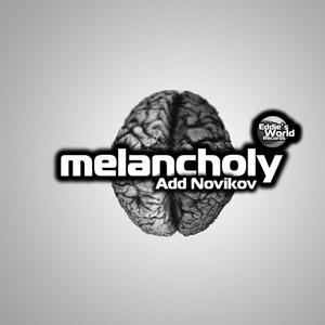 Add Novikov - Melacholy (Eddie's World Records)