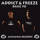 Addict & Freeze Raise Yo