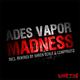 Ades Vapor Madness