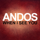 Adnos When I See You