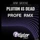 Afm Groove Pluton Is Dead