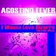Agostino Fever I Wanna Love Bizarre - The Italo Mixes